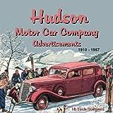 hudson motor car company - Hudson Motor Car Company Ads 1910 - 1957