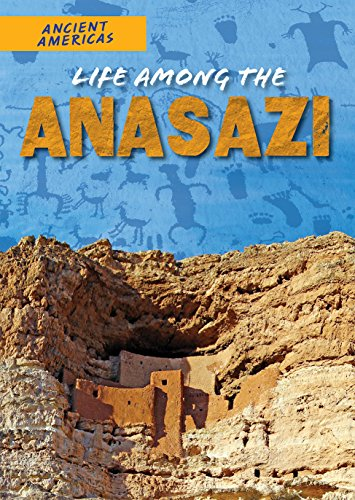 Life Among the Anasazi (Ancient Americas)