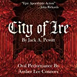 City of Ire: Steel Your Soul: The Bloody Exploits of Vela Mara, Volume 1 | Jack A. Pewitt