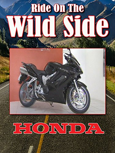 Ride On The Wild Side: Honda