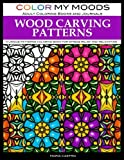 #4: Adult Coloring Book: Wood Carving Patterns Coloring Book for Adults by Color My Moods Adult Coloring Books and Journals: A Unique Patterns Coloring Book for Relaxation and Stress Relief