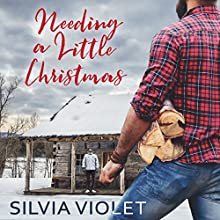 Needing a Little Christmas Audiobook by Silvia Violet Narrated by Sean Crisden