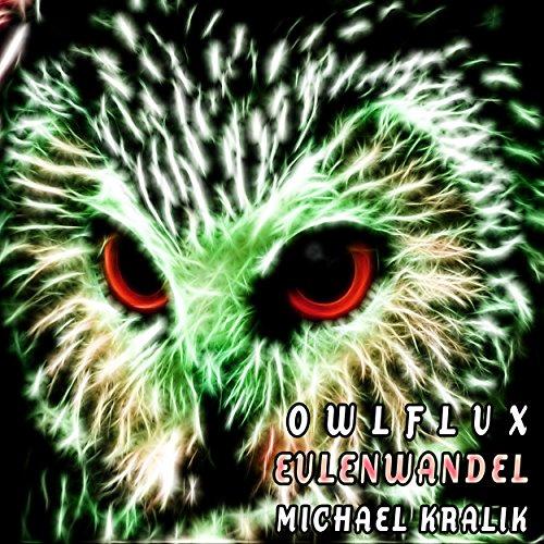 Owlflux Eulenwandel Michael Kralik