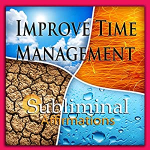 Improve Time Management Subliminal Affirmations Speech