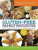 Gluten-Free Family Favorites: 75 Go-To Recipes to