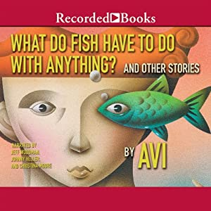 What Do Fish Have to Do with Anything? Audiobook
