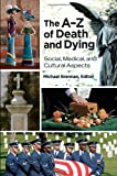 The a-Z of Death and Dying, Michael John Brennan, 1440803439
