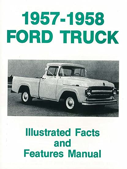 Amazon com: 1957 1958 Ford Truck F100-F350 Facts Features