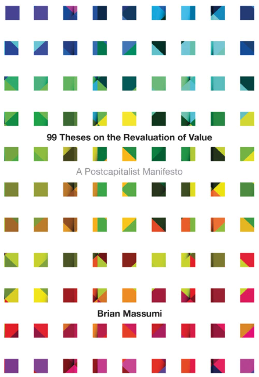 99 Theses on the Revaluation of Value: A Postcapitalist