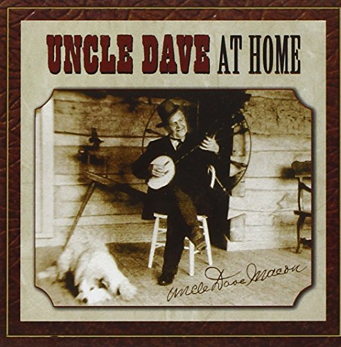 Uncle Dave At Home by Spring Fed Records