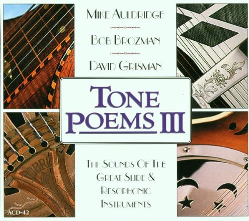 Tone Poems III: The Sounds of the Great Slide & Resophonic Instruments