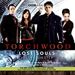 Torchwood: Lost Souls (Dramatised) | Joseph Lidster