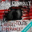 Laissez toute espérance (Charlie Parker 2) | Livre audio Auteur(s) : John Connolly Narrateur(s) : François Tavares