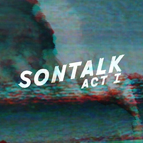 Sontalk: Act I
