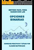 Metodo facil para ganar con las opciones binarias (Spanish Edition)