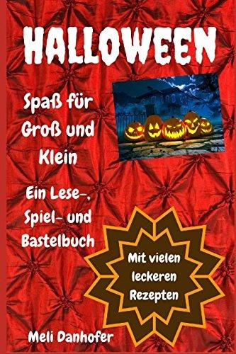 Halloween - Spaß für Groß und Klein: Ein Lese-, Spiel- und Bastelbuch (German Edition) -