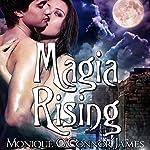 Magia Rising   Monique O'Connor James