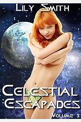 Celestial Escapades Vol. 3 Kindle Edition