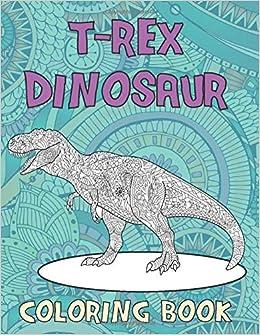 T Rex Dinosaur Coloring Book Amazon De Ball Madilyn Fremdsprachige Bucher