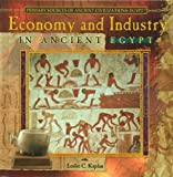 Economy and Industry in Ancient Egypt, Leslie C. Kaplan, 0823967867