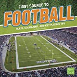 img - for First Source to Football: Rules, Equipment, and Key Playing Tips (First Sports Source) book / textbook / text book