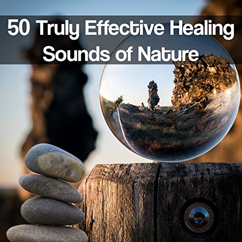 50 Truly Effective Healing Sounds of Nature: Most Relaxing Songs, Best Way to Fall Asleep, Body Internal Clock Set, Asian Meditation Music, Yoga & Spa Serenity, Healthy Lifestyle Music