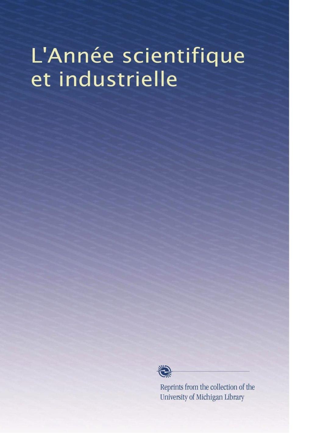 L'Année scientifique et industrielle (French Edition) ebook