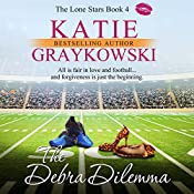 The Debra Dilemma: The Lone Stars, Volume 4 | Katie Graykowski