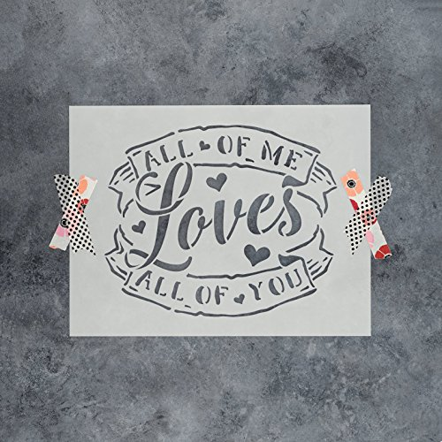 All of Me Loves All of You Stencil Template for Walls and Crafts - Reusable Stencils for Painting in Small & Large Sizes