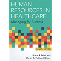Human Resources in Healthcare: Managing for Success, Fourth Edition (AUPHA/HAP Book)