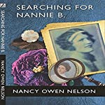 Searching for Nannie B.: Connecting Three Generations of Southern Women | Nancy Owen Nelson