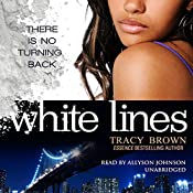 White Lines: The White Lines Novels, Book 1 | Tracy Brown