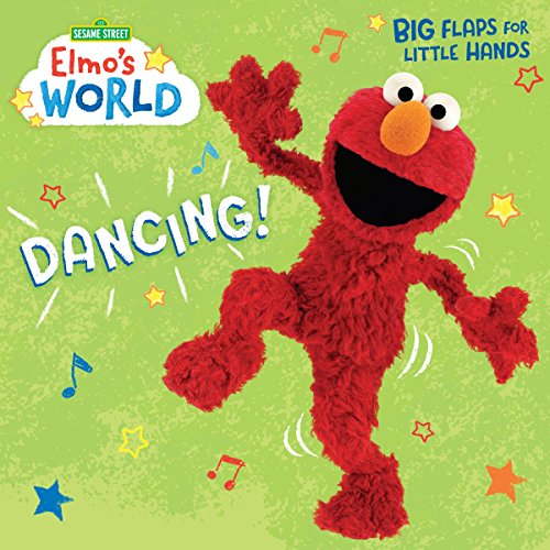 Elmo's World: Dancing! (Sesame Street) (Lift-The-Flap)