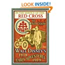 In the Service of the Red Cross: Walt Disney's Early Adventures: 1918-1919