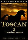 2 - PREMIÈRES OMBRES: Récit-feuilleton (TOSCAN) (French Edition)