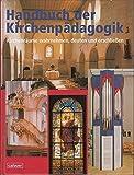 Handbuch der Kirchenpädagogik: Band 1: Kirchenräume wahrnehmen, deuten und erschließen