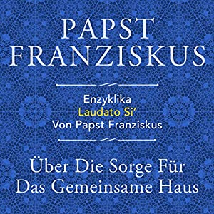 Enzyklika Laudato Si' Hörbuch