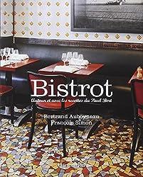 Bistrot : Autour et avec les recettes du Paul Bert