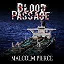 Blood Passage Audiobook by Malcolm Pierce Narrated by Josh Brogadir