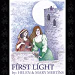 First Light | Helen Mertins,Mary Mertins