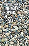 img - for Valiant Thor's Unlimited Power of Prayer: Fulfilling Your Purpose on Earth With Focus, Joy, and Meaning book / textbook / text book