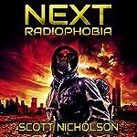 Radiophobia: Next, Volume 3 - A Post-Apocalyptic Thriller | Scott Nicholson