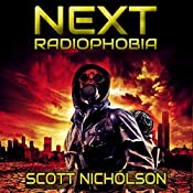 Radiophobia: Next, Volume 3 - A Post-Apocalyptic Thriller | Scott Nicholson