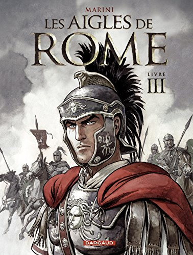 Amazon Com Les Aigles De Rome Tome 3 Livre Iii French