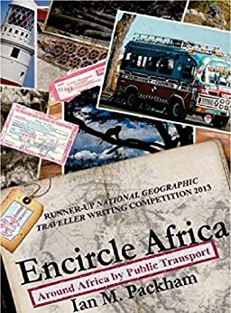 Encircle Africa: Around Africa by Public Transport by [Packham, Ian M.]