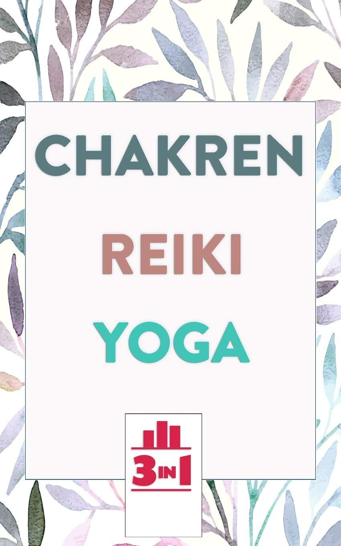 Chakren | Reiki | Yoga: Die Bücher für mehr Gesundheit und ...