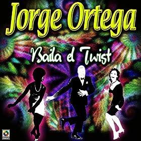 Amazon.com: Baila Twist: Jorge Ortega: MP3 Downloads
