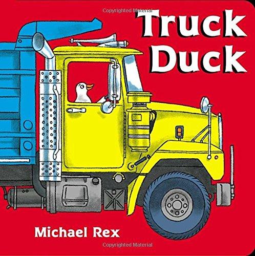 Truck Duck: Michael Rex: 9780399250927: Amazon.com: Books