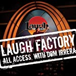 Laugh Factory Vol. 36 of All Access with Dom Irrera | Jeff Garcia,Neal Brennan,Jay Davis