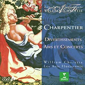 Charpentier: Divertissements / Airs et Concerts